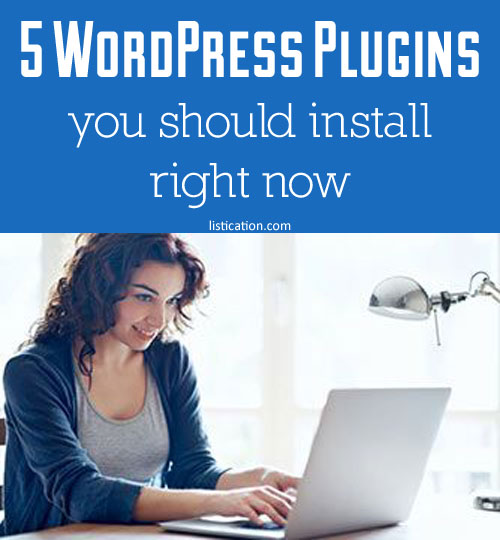 5 WordPress plugins you should install right now | listication.com