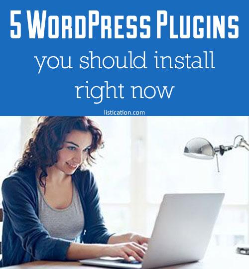 5 WordPress plugins you should install right now   listication.com